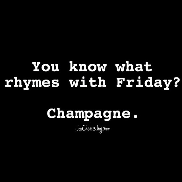 Stole this from my friend/spirit animal @jenchoosesjoy 👯 Happy Friday!🍷💕✨